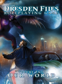 The Dresden Files Roleplaying Game: Vol 2 - Our World