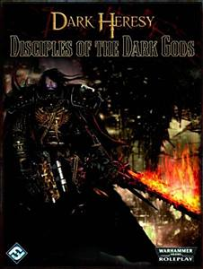WH40K: Dark Heresy - Disciples of the Dark Gods