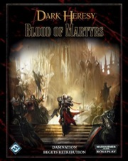 WH40K: Dark Heresy - Blood of Martyrs