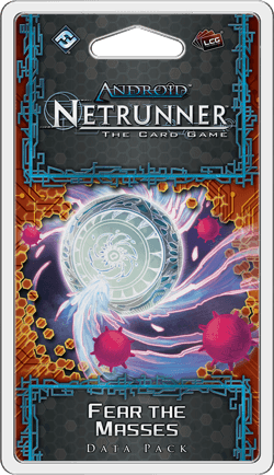 Android: Netrunner - Fear the Masses (Data Pack)